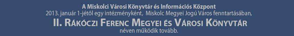 A könyvtár II. Rákóczi Ferenc Megyei és Városi Könyvtár néven működik tovább